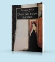 Olivera Ptica knjige - Dok Ne Bude Kasno